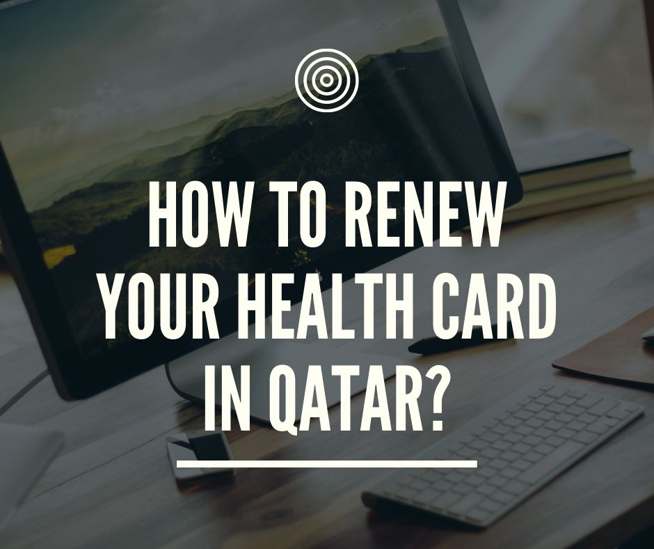 How to Renew your Health Card in Qatar